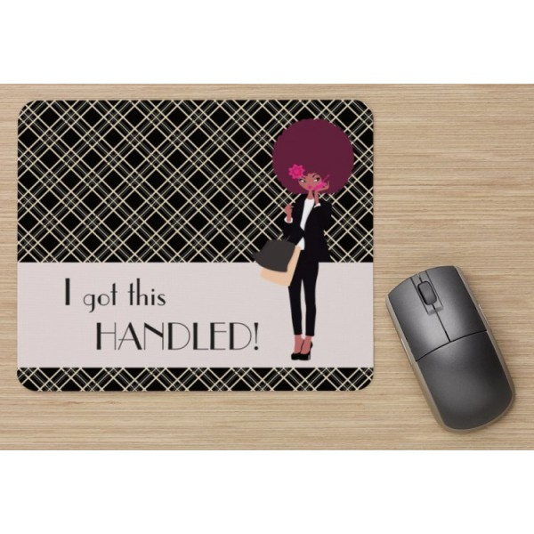 Cute & Chic - I Got This Handled! Mouse Pad